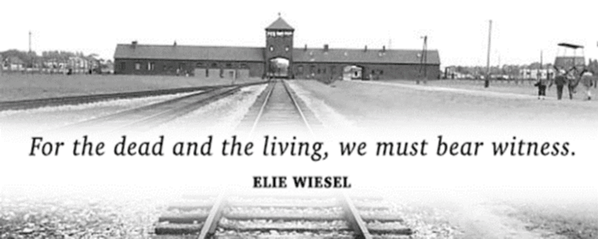 Quote from Elie Wiesel, picture of Auschwitz in the background